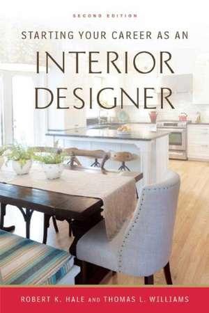 Starting Your Career as an Interior Designer de Robert K. Hale