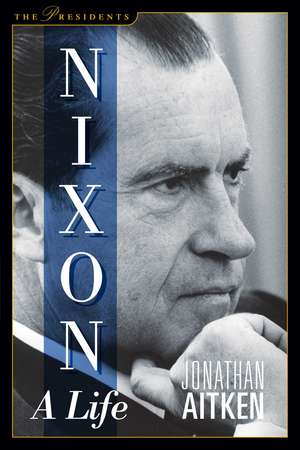 Nixon: A Life de Jonathan Aitken