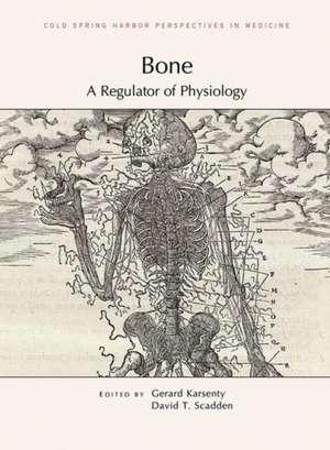 Bone: A Regulator of Physiology