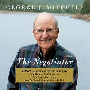 The Negotiator:  A Memoir de George Mitchell