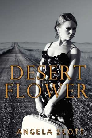 Desert Flower de Angela Scott