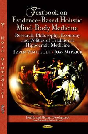Textbook on Evidence-Based Holistic Mind-Body Medicine