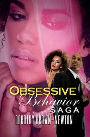 Obsessive Behavior Saga: Renaissance Collection de Dorothy Brown-Newton