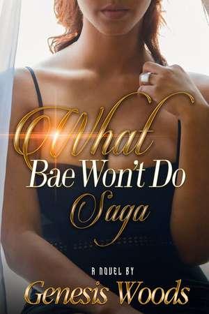 What Bae Won't Do Saga de Genesis Woods