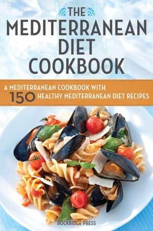 Mediterranean Diet Cookbook de Rockridge Press