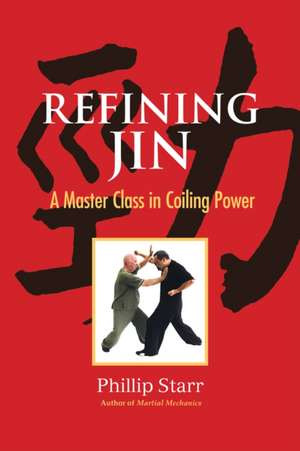 Refining Jin: A Master Class in Coiling Power de Phillip Starr
