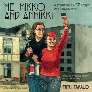 Me, Mikko, and Annikki de Titu Takalo