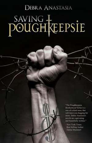 Saving Poughkeepsie de Debra Anastasia
