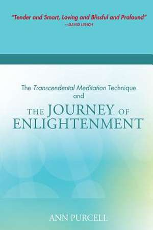The Transcendental Meditation Technique and the Journey of Enlightenment:  Breaking the Chains of a Toxic Relationship de Ann Purcell
