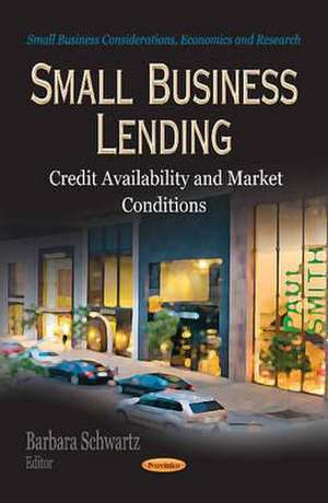 Small Business Lending de Barbara Schwartz