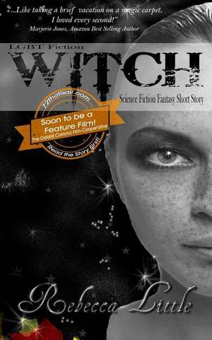 Lgbt Fiction - Witch - Science Fiction Fantasy Short Story de Rebecca Little