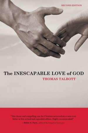 The Inescapable Love of God de Thomas Talbott