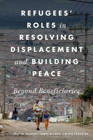 Refugees' Roles in Resolving Displacement and Building Peace