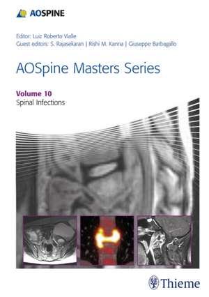 AOSpine Masters Series, Volume 10: Spinal Infections de Shanmuganathan Rajasekaran