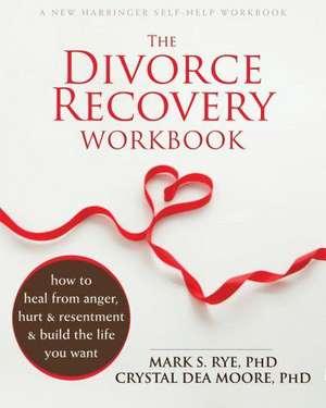 The Divorce Recovery Workbook de Mark S. Rye