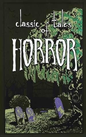 Classic Tales of Horror de Editors of Canterbury Classics