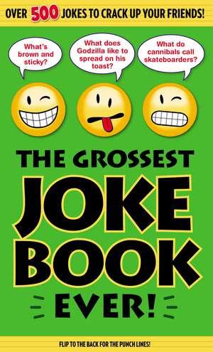 The Grossest Joke Book Ever! de Bathroom Readers' Institute