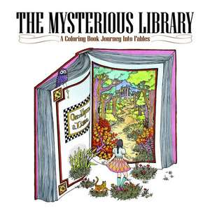 The Mysterious Library:  A Coloring Book Journey Into Fables de Eunji Park