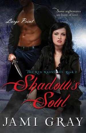 Shadows Soul the Kyn Kronicles Book 2 Large Print de Jami Gray