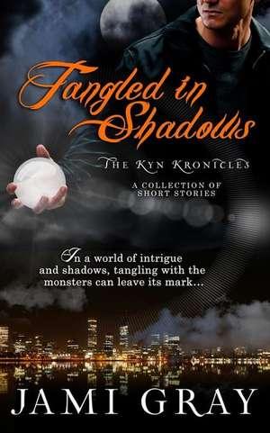 Tangled in Shadows de Jami Gray
