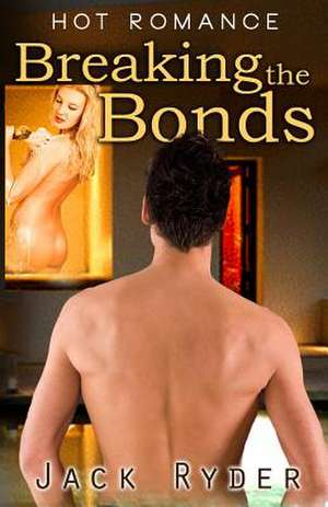 Breaking the Bonds de Jack Ryder