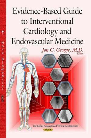 Evidence-Based Guide to Interventional Cardiology & Endovascular Medicine