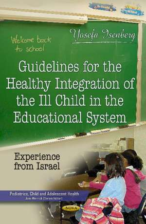 Guidelines for the Healthy Integration of the Ill Child in the Educational System