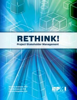 Rethink! Project Stakeholder Management de Martina Huemann