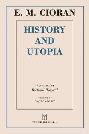 History and Utopia de E. M. Cioran