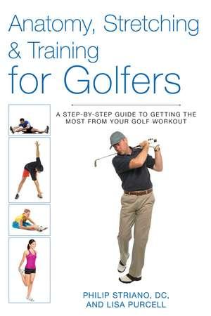 Anatomy, Stretching & Training for Golfers imagine