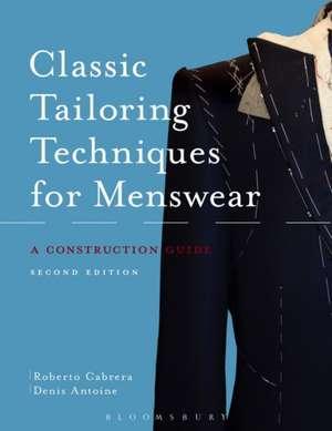 Classic Tailoring Techniques for Menswear: A Construction Guide de Roberto Cabrera