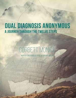 Dual Diagnosis Anonymous de Corbett Monica