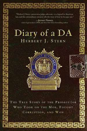 Diary of a DA: The True Story of the Prosecutor Who Took on the Mob, Fought Corruption, and Won de Herbert J. Stern