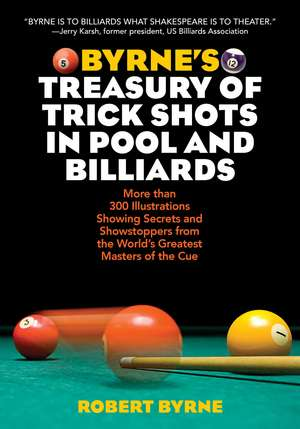 Byrne's Treasury of Trick Shots in Pool and Billiards imagine
