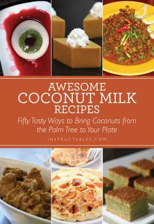 Awesome Coconut Milk Recipes: Tasty Ways to Bring Coconuts from the Palm Tree to Your Plate de Instructables.com