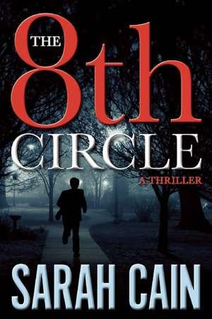 The 8th Circle: A Danny Ryan Thriller de Sarah Cain
