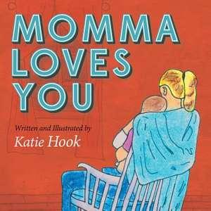 Momma Loves You de Katie Hook