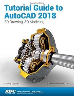 Tutorial Guide to AutoCAD 2018 de Shawna Lockhart