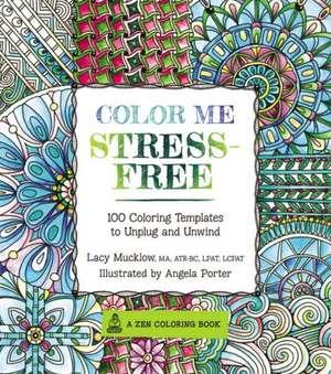 Color Me Stress-Free de Lacy Mucklow