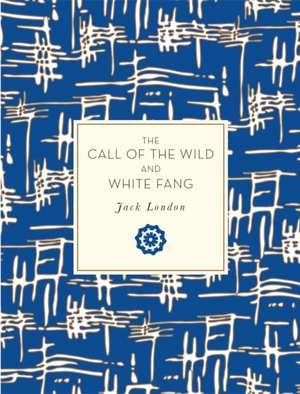 Call of the Wild / White Fang de Jack London