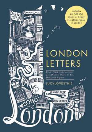 London Letters: Featuring 26 Pull-Out Maps of Popular London Neighbourhoods imagine