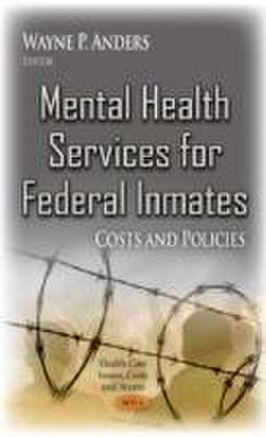 Mental Health Services for Federal Inmates