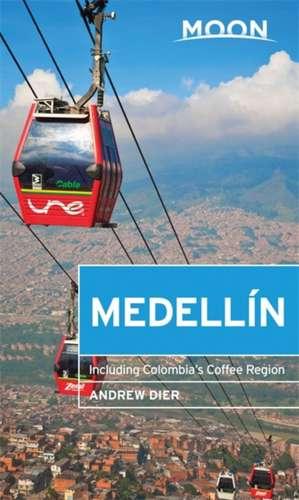 Moon Medellín: Including Colombia's Coffee Region de Andrew Dier