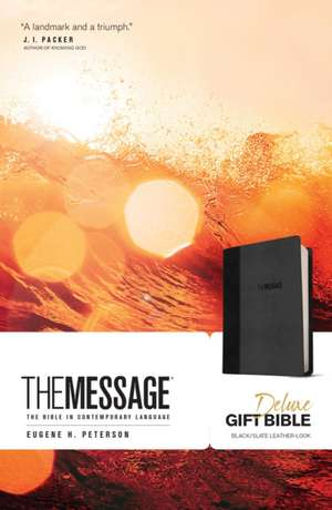 The Message Deluxe Gift Bible:  The Bible in Contemporary Language de Eugene H. Peterson