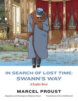 In Search of Lost Time: Swann`s Way – A Graphic Novel de Marcel Proust
