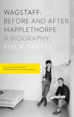 Wagstaff: Before and After Mapplethorpe – A Biography