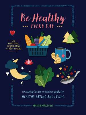 Be Healthy Every Day de Maria Marlowe