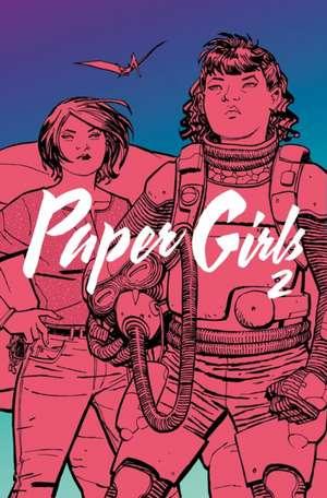 Paper Girls Volume 2 de Brian K. Vaughan