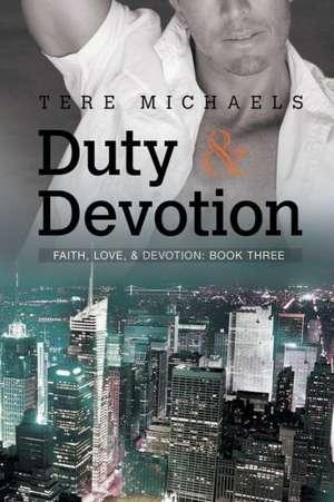 Duty & Devotion de Tere Michaels