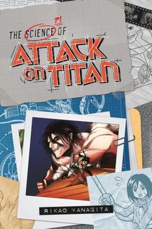 The Science Of Attack On Titan de Rikao Yanagita